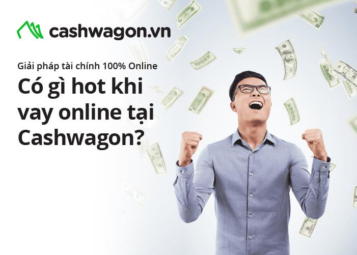 Vay online Cashwagon – Ứng dụng tài chính tốt nhất hiện nay